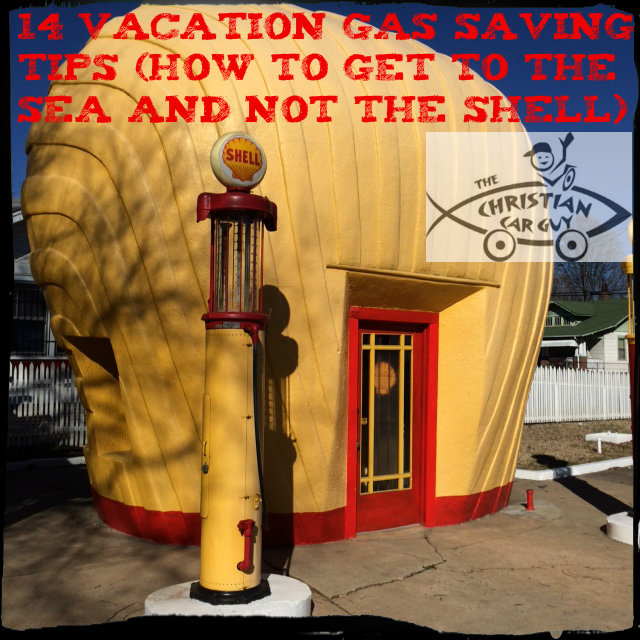 14 Vacation Gas Saving Tips (How to get to the sea and not the Shell)