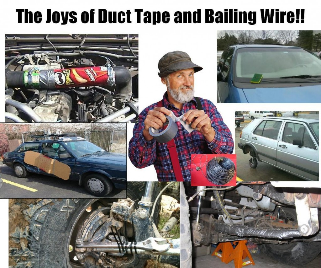 The Joys Of Duct Tape and Bailing Wire