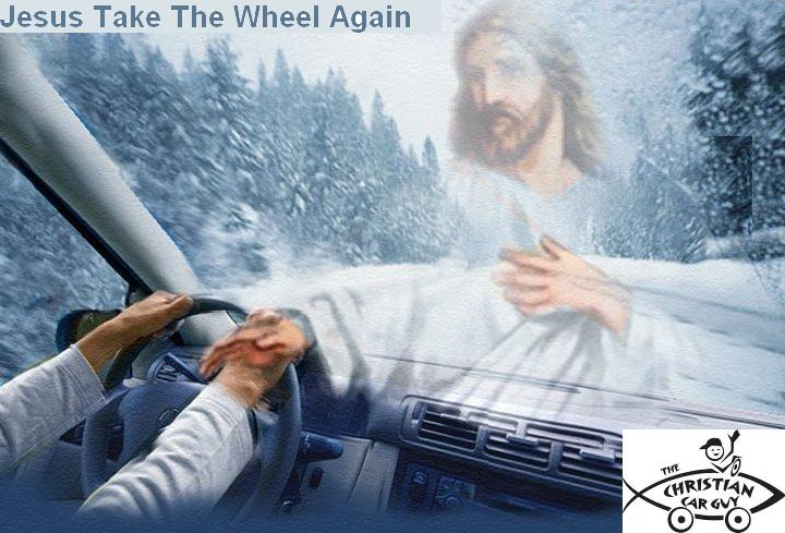 For 2015 Jesus Take The Wheel Again