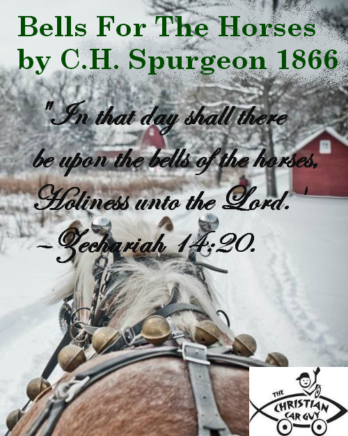 Bells For The Horses by C.H. Spurgeon