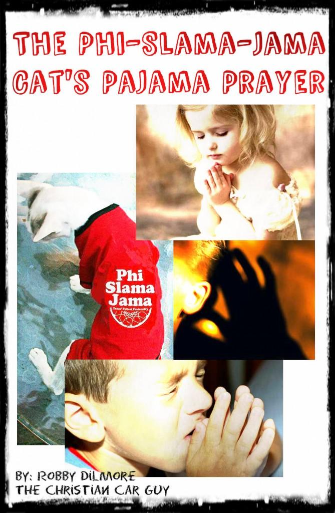 The Phi-Slama-Jama-Cat's Pajama Prayer