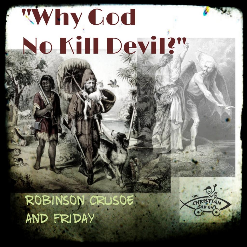 """Friday Asked """"Why God No Kill Devil?"""""""