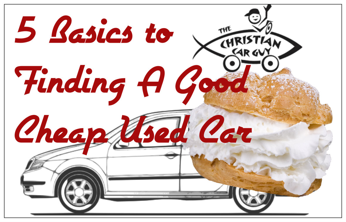 Five Basics In Buying A Good Cheap Used Car