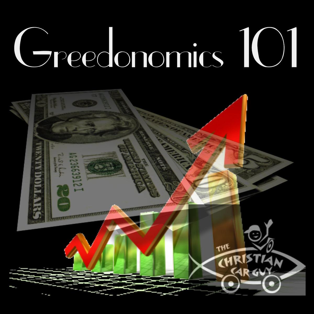 Greedonomics 101