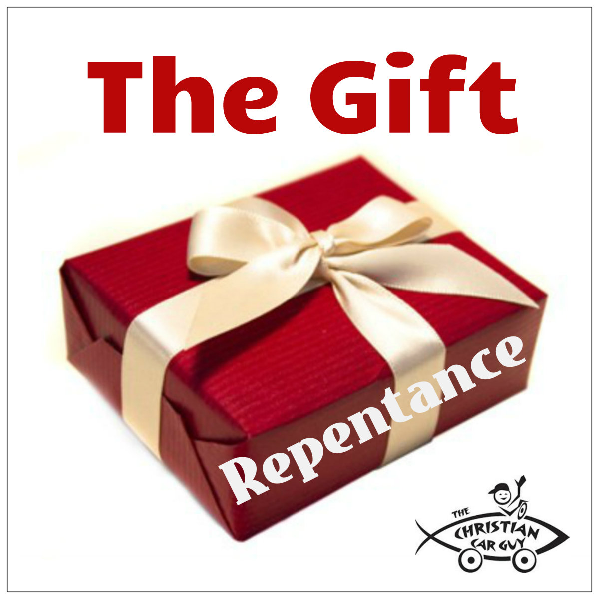 """The Gift"" Repentance"