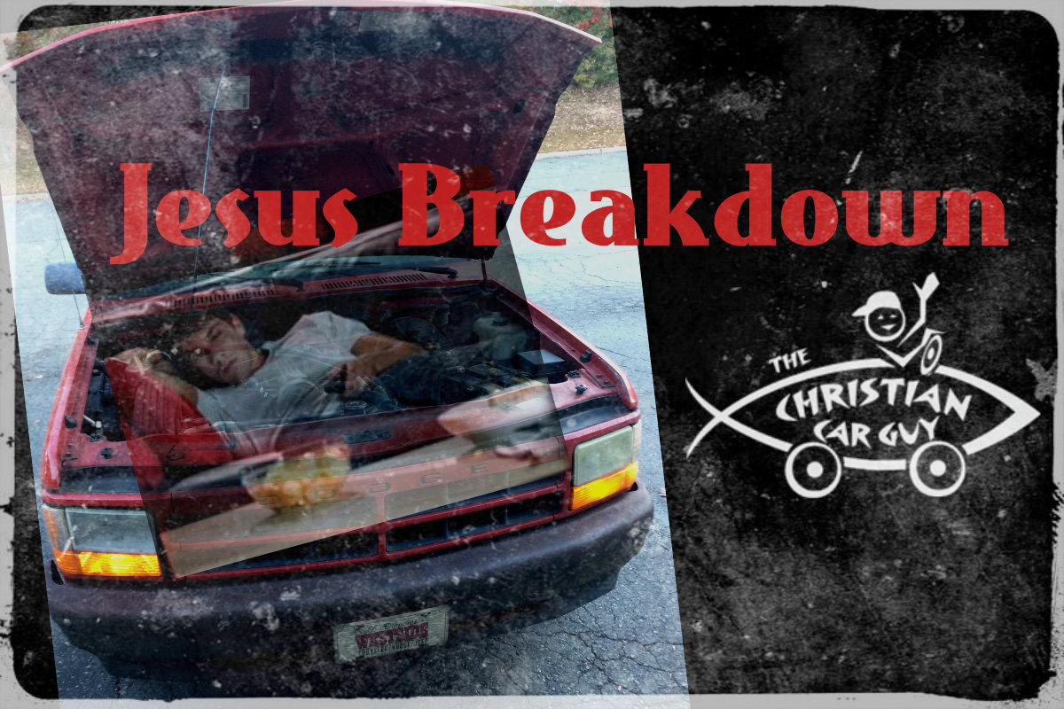 "When Was ""YOUR"" Jesus Breakdown"