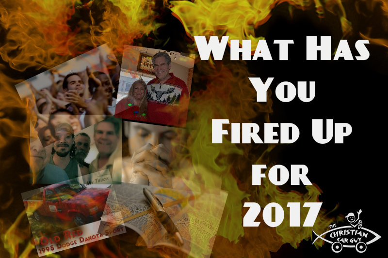 What Has You Fired Up For 2017