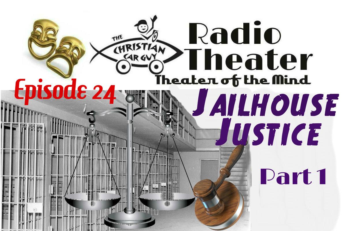 Episode 24 Jailhouse Justice Part 1