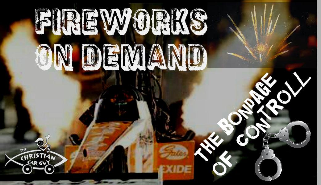 Fireworks on Demand = Bondage Not Freedom