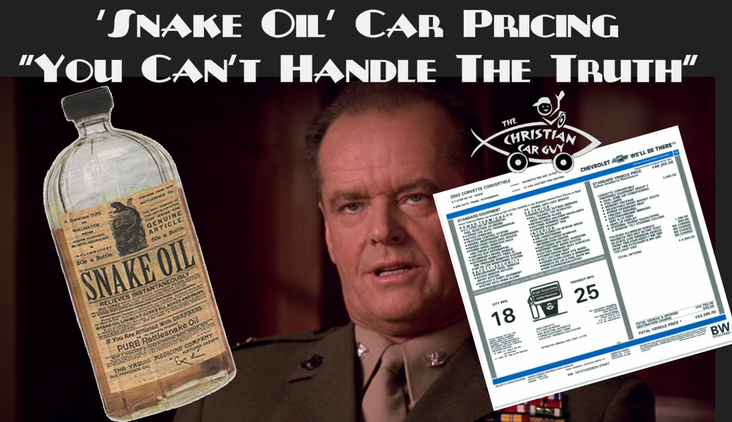 "'Snake Oil' Car Pricing – ""You Can't Handle The Truth"""