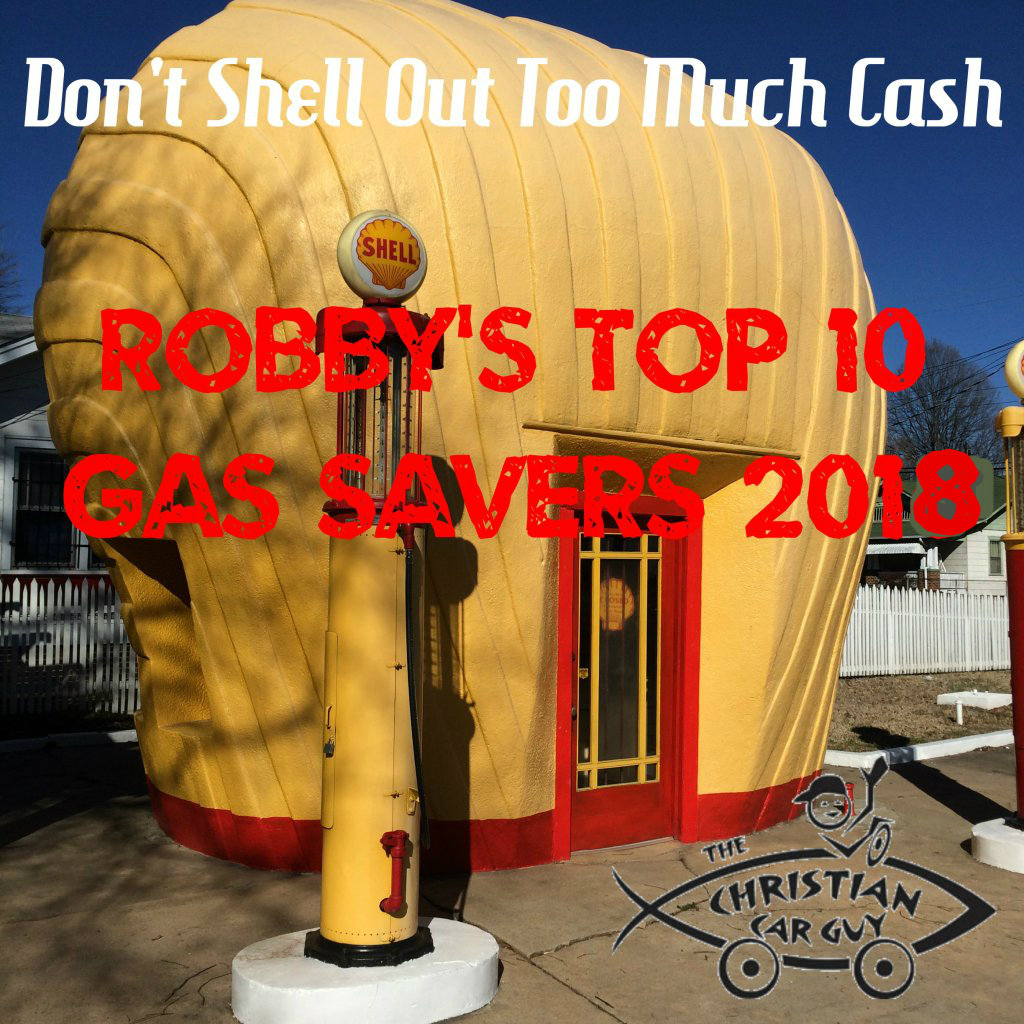 Don't SHELL out the $$$…Robby's Top 10 Gas Savers