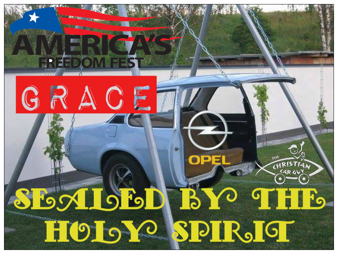 America's Freedom Fest: Grace Sealed by The Holy Spirit