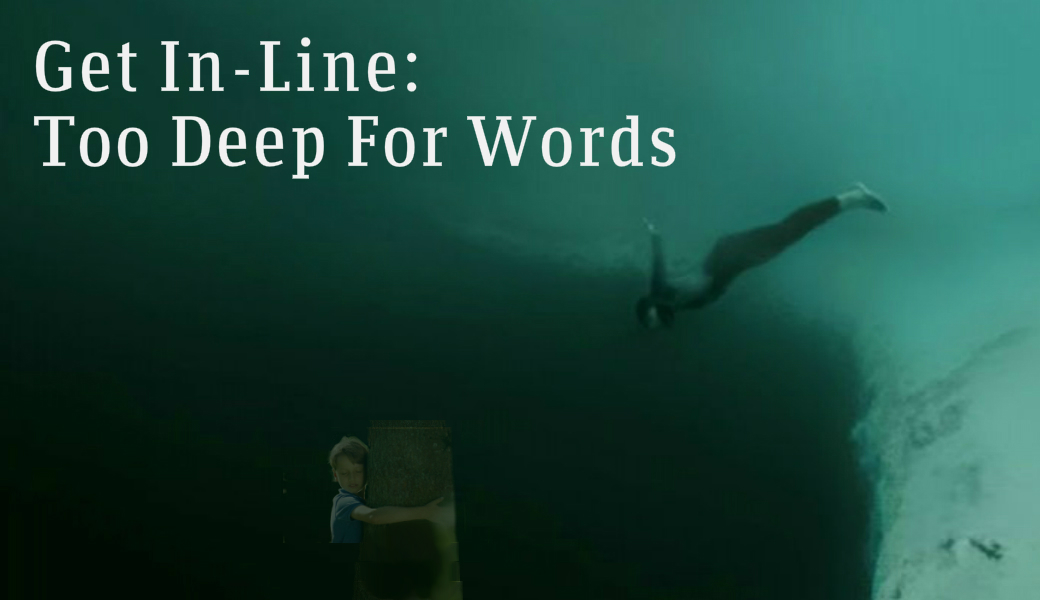 Get In-Line: Too Deep For Words