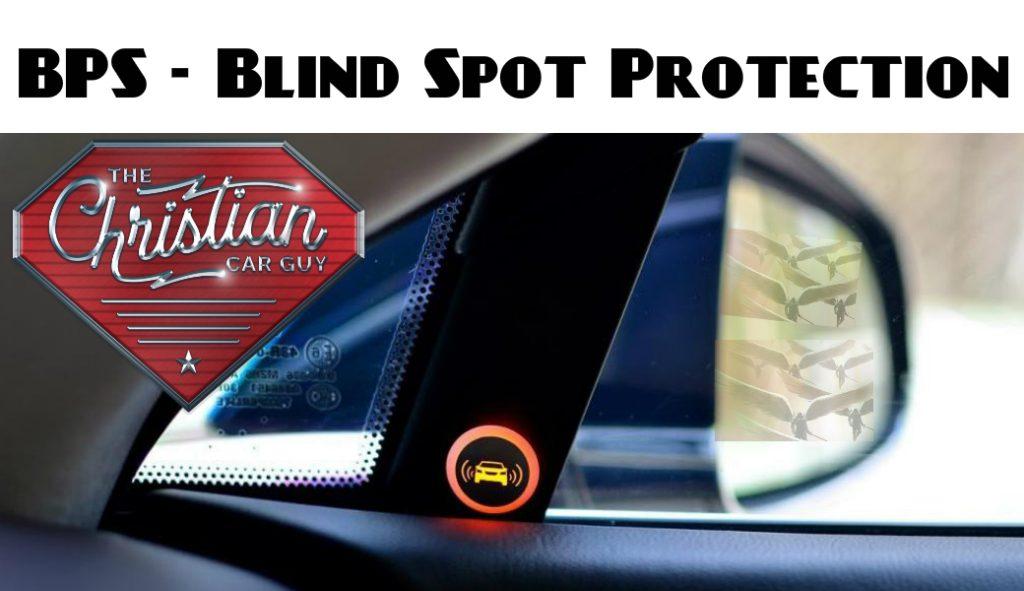 BPS- Blind Spot Protection